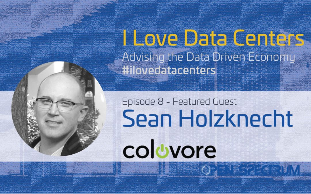 High Density Data Center Colocation – I Love Data Centers – Podcast Episode 008