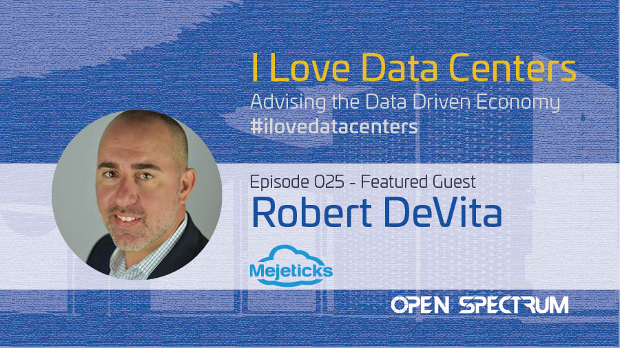 Past, Present & Future of OPEN IX & Carrier Hotels – Episode 025 – Rob Devita
