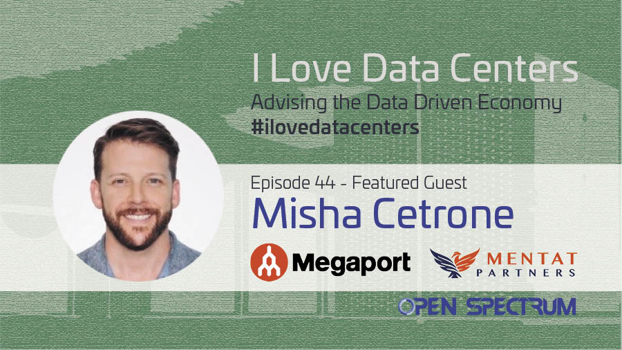 Megaport & Interconnection Services 101 – Episode 044 – Misha Cetrone